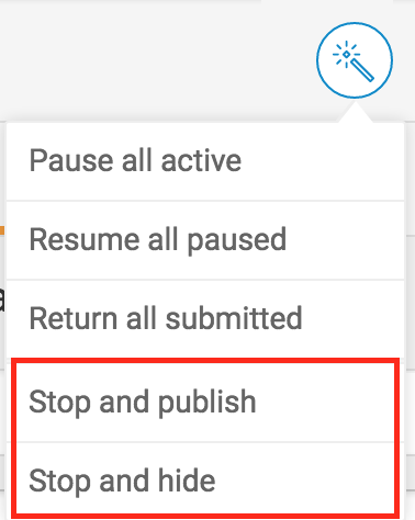 Select Stop and Hide or Stop and Publish to prevent users from making further changes to the assignment